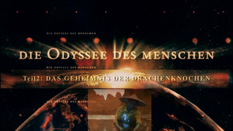 Die Odyssee des Menschen – Teil2: Das Geheimnis der Drachenknochen