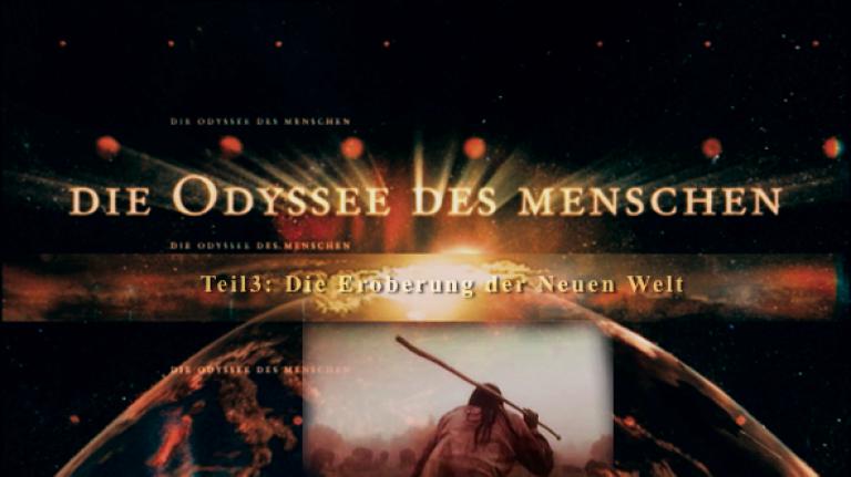 Die Odyssee des Menschen – Teil 3: Die Eroberung der Neuen Welt
