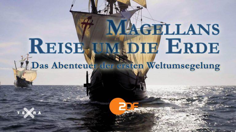 ZDF Terra X – Magellans Reise um die Erde