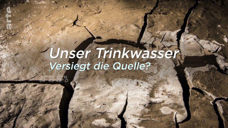 Unser Trinkwasser – Versiegt die Quelle?
